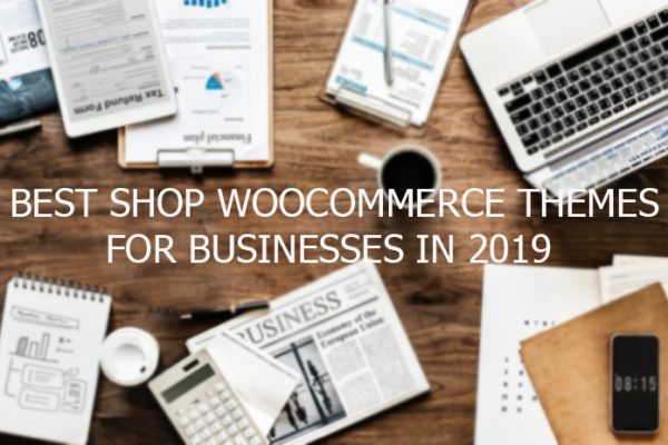 Best Shop WooCommerce Themes For Businesses in 2019